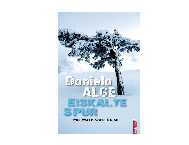 Daniela Alge: Eiskalte Spur