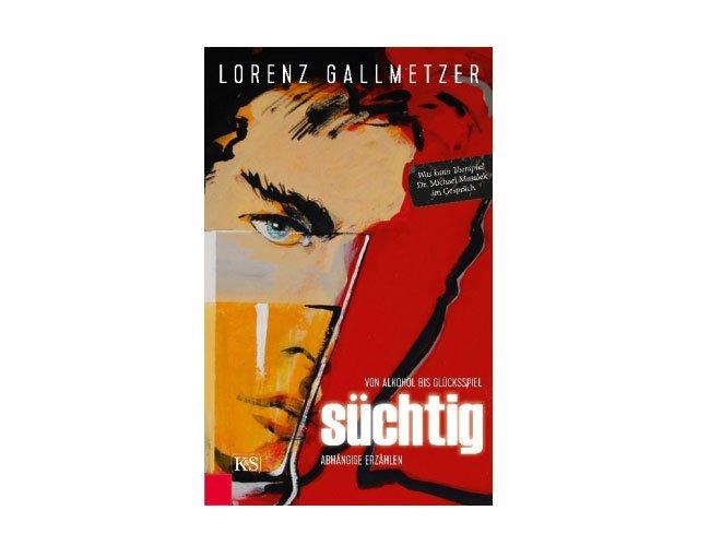 """Lorenz Gallmetzer: """"Süchtig"""""""
